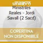 Menestrelli reali cd musicale di Jordi Savall