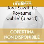 Il regno dimenticato cd musicale di Jordi Savall