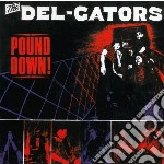 (LP VINILE) Pound down lp vinile di Gators Del