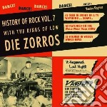 Die Zorros - History Of Rock Vol.7 cd musicale di Zorros Die