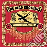 Dead Brothers - Wunderkammer cd musicale di Brothers Dead