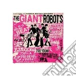 Giant Robots - Too Young To Know Better... cd musicale di Robots Giant