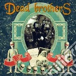 Dead Brothers - Dead Music For Dead People cd musicale di Brothes Dead