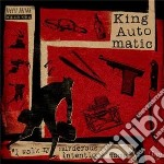 King Automatic - I Walk My Murderous Intentions Home cd musicale di Automatic King