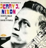 Nixon, Jerry J. - Gentleman Of Rock N Roll cd musicale di Jerry j. Nixon