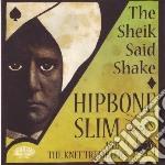 SHEIK SAID SHAKE                          cd musicale di HIPBONE SLIM & KNEE
