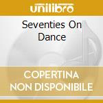 Seventies On Dance cd musicale