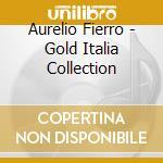 Gold italia cd musicale di Aurelio Fierro