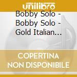 Gold italia cd musicale di Bobby Solo
