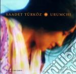 Turkoz, Saadet - Urumchi cd musicale di Saadet Turkoz