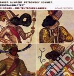 Zentralquartett - 11 Songs Aus Teutschen Landen cd musicale di ZENTRAL QUARTETT