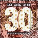 Koch / Schutz / Studer - Tales From 30 Unintentional Nights cd musicale di Koch/schutz/studer