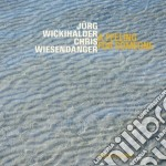 Jurg Wickihalder - Feeling For Someone cd musicale di WICKIHALDER/WIESENDA