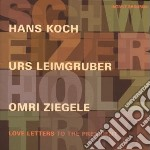 Hans Koch - Love Letters To The President cd musicale di KOCH/LEIMGRUBER