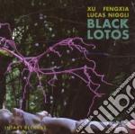 Xu Fengxia / Lucas Niggli - Black Lotus cd musicale di XU FENGXIA/LUCAS NIG