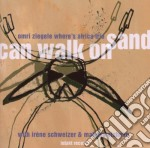 Where'S Africa Trio - Can Walk On Sand cd musicale di Ziegle Omri