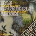 Ulrich Gumpert & Gunter Baby Sommer - Das Donnernde Leben cd musicale di Gumpert Ulrich
