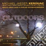 Michael Jaeger Kerouac - Outdoors cd musicale di MICHAEL JAEGER KEROU