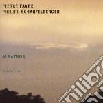 Pierre Favre / Philipp Schaufelb - Albatros cd musicale di Favre/philipp Pierre