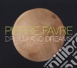 Drums and dreams cd musicale di Pierre Favre