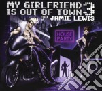 My Girlfriend Is Out Of Town 3 - Jamie Lewis cd musicale di ARTISTI VARI