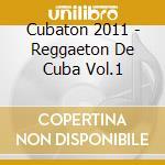 Cubaton 2011 cd musicale di Artisti Vari