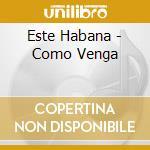 Como venga cd musicale di Habana Este