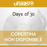 Days of jo cd musicale