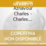 CHARLES AZNAVOUR cd musicale di AZNAVOUR CHARLES