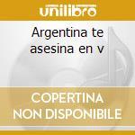Argentina te asesina en v cd musicale di Todos tus muertos