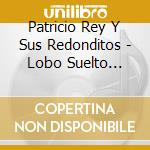 Lobo suelto cordero atado cd musicale di Rey patricio y sus redon