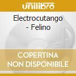 Felino cd musicale di Electrocutango