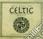 THE BEST OF CELTIC MUSIC cd musicale di ARTISTI VARI