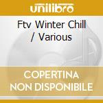 Ftv winter chill cd musicale