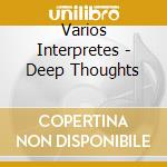 Deep thoughts cd musicale