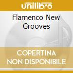 FLAMENCO NEW GROOVES cd musicale di ARTISTI VARI