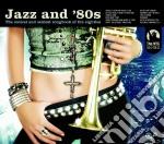 JAZZ AND '80 S cd musicale di ARTISTI VARI