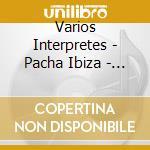 Pacha ibiza vol.2 cd musicale