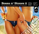 BOSSA N' STONES 2 cd musicale di ARTISTI VARI