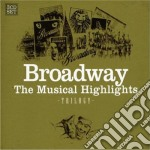 Broadway-the musical highlights cd musicale di Artisti Vari
