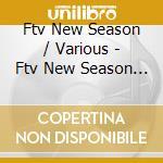 Ftv new season cd musicale di Artisti Vari