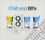 Chill & 80's cd musicale di ARTISTI VARI