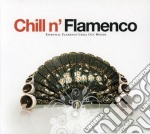 CHILL N' FLAMENCO cd musicale di ARTISTI VARI