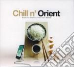CHILL N' ORIENT cd musicale di ARTISTI VARI