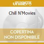 Chill N'movies cd musicale di ARTISTI VARI