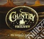 COUNTRY TRILOGY (BOX 3 CD) cd musicale di ARTISTI VARI