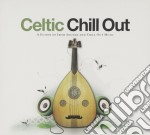 Celtic chill out cd musicale di Artisti Vari