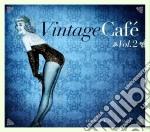 Vintage cafe' vol.2 cd musicale di Artisti Vari