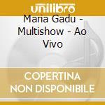 Multishow ao vivo cd musicale di Maria Gadu'