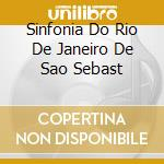 SINFONIA DO RIO DE JANEIRO DE SAO SEBAST cd musicale di HIME FRANCIS